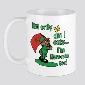 Not only am I cute I'm Moroccan too! Mug