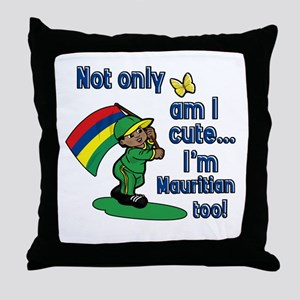 Not only am I cute I'm Mauritian too! Throw Pillow