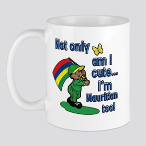 Not only am I cute I'm Mauritian too! Mug