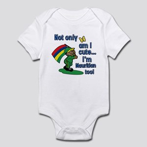 Not only am I cute I'm Mauritian too! Infant Bodys