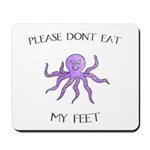 Don't eat Feet! (PETA) Mousepad