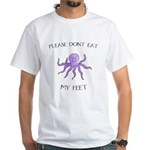 Don't eat Feet! (PETA) White T-Shirt