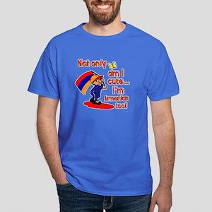 Not only am I cute I'm Armenian too! Dark T-Shirt