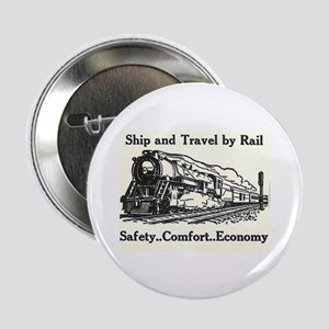 "Ship and Travel By Rail 2.25"" Button (100 pack)"