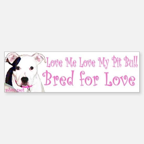 Bred for Love Bumper Bumper Bumper Sticker
