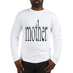 364. mother Long Sleeve T-Shirt