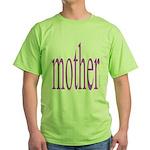 364. mother Green T-Shirt