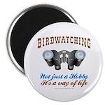 Birdwatching Way of Life Magnet
