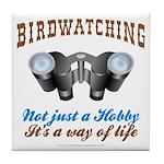 Birdwatching Way of Life Tile Coaster