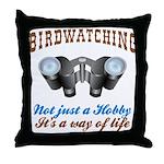 Birdwatching Way of Life Throw Pillow