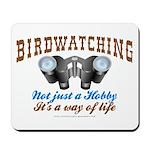 Birdwatching Way of Life Mousepad