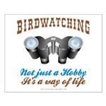 Birdwatching Way of Life Small Poster