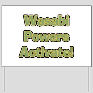 Wasabi Powers Yard Sign