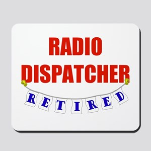 Retired Radio Dispatcher Mousepad