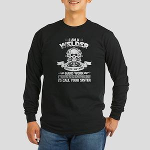 I Am A Welder T Shirt, I'd Cal Long Sleeve T-Shirt
