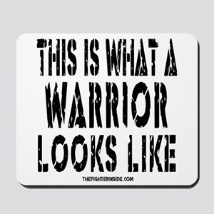 This is What a WARRIOR Looks Mousepad