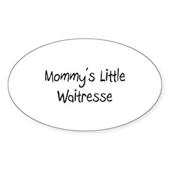 Mommy's Little Waitresse Oval Decal