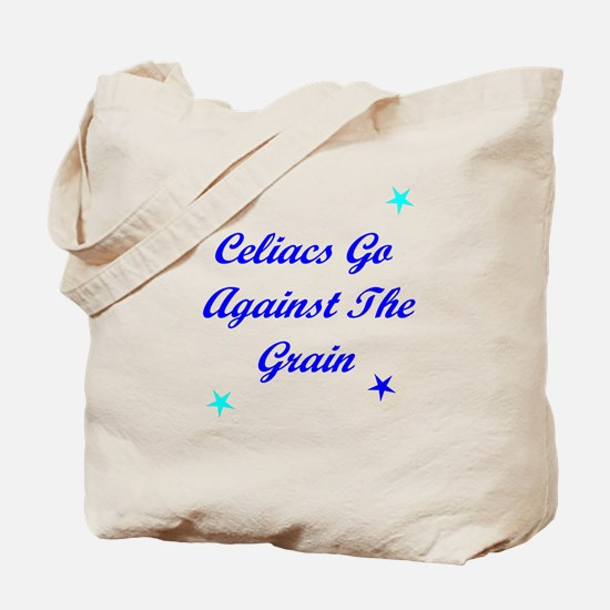 Celiacs Go Against The Grain Tote Bag