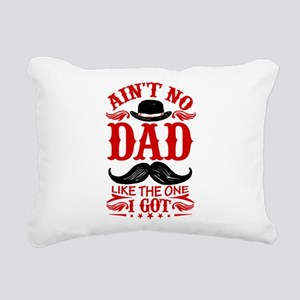 Ain't No DAD Like the One You Got! Rectangular Can