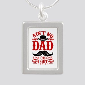 Ain't No DAD Like the One You Got! Necklaces