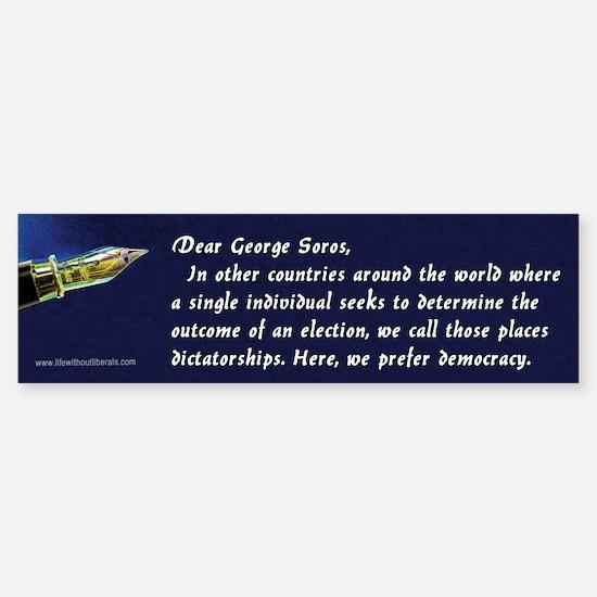 Dear ... George Soros bumper sticker