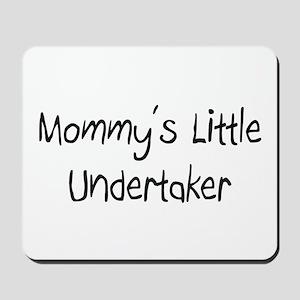 Mommy's Little Undertaker Mousepad