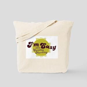 I'm Easy, Like Sunday Morning Tote Bag