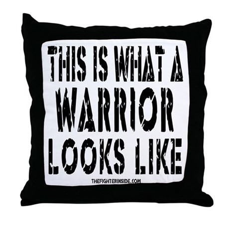 THIS IS WHAT A WARRIOR LOOKS Throw Pillow