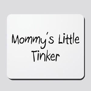 Mommy's Little Tinker Mousepad