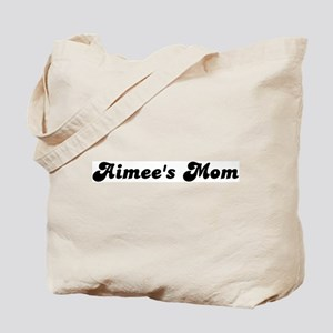Aimees mom Tote Bag