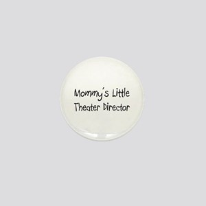 Mommy's Little Theater Director Mini Button
