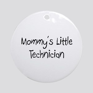Mommy's Little Technician Ornament (Round)