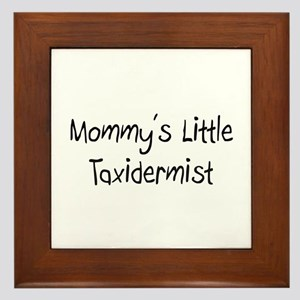 Mommy's Little Taxidermist Framed Tile