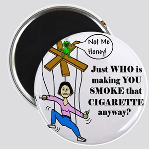 WHO IS MAKING YOU SMOKE THAT Magnet