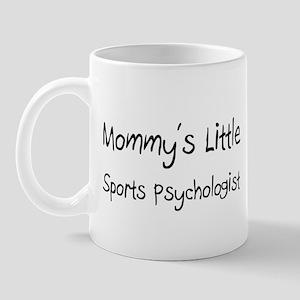 Mommy's Little Sports Psychologist Mug