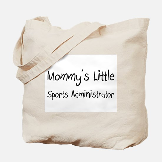 Mommy's Little Sports Administrator Tote Bag