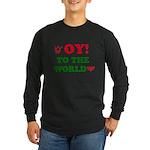 Oy To the World Long Sleeve Dark T-Shirt