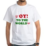 Oy To the World White T-Shirt