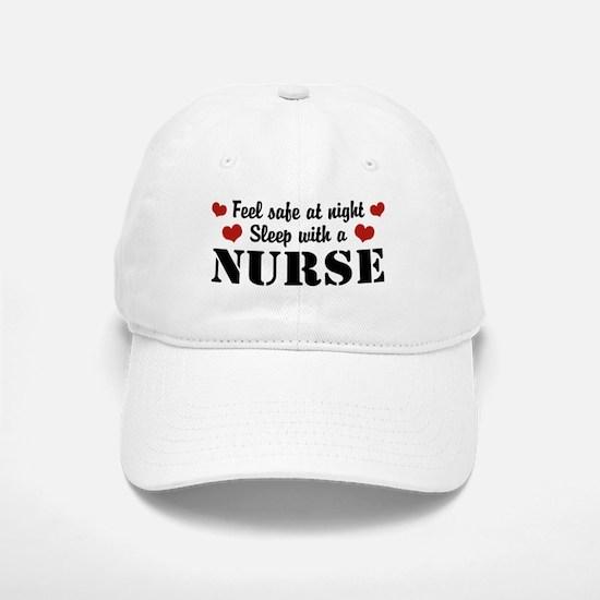 Feel Safe Sleep with a Nurse Baseball Baseball Cap