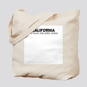 California-No Place for Girly Tote Bag