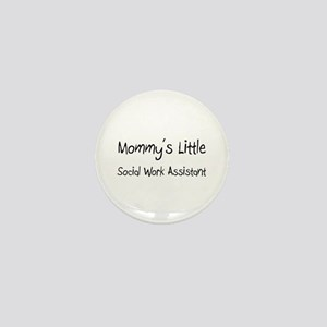 Mommy's Little Social Work Assistant Mini Button