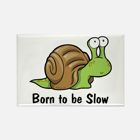 Born to Be Slow Rectangle Magnet