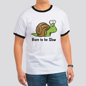 Born to Be Slow Ringer T