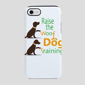raise the woof dog training iPhone 8/7 Tough Case