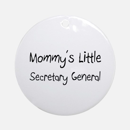 Mommy's Little Secretary General Ornament (Round)