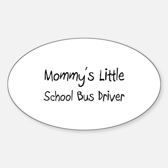 Mommy's Little School Bus Driver Oval Decal