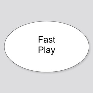 Fast Play Oval Sticker