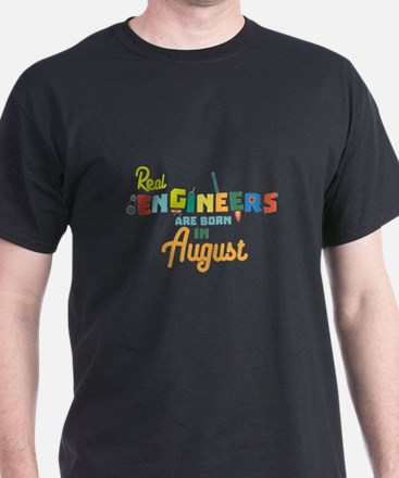 Engineers are born in August C479b T-Shirt