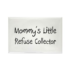 Mommy's Little Refuse Collector Rectangle Magnet