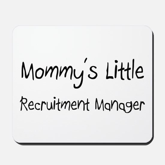 Mommy's Little Recruitment Manager Mousepad